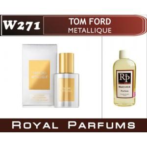 «Metallique» от Tom Ford. Духи на разлив Royal Parfums 100 мл