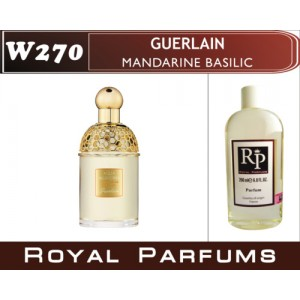 «Mandarine Basilic» от Guerlain. Духи на разлив Royal Parfums 200 мл