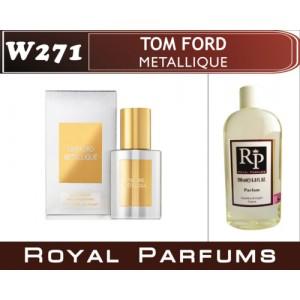 «Metallique» от Tom Ford. Духи на разлив Royal Parfums 200 мл